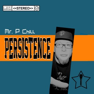 Persistence by Mr P Chill drops June 3rd